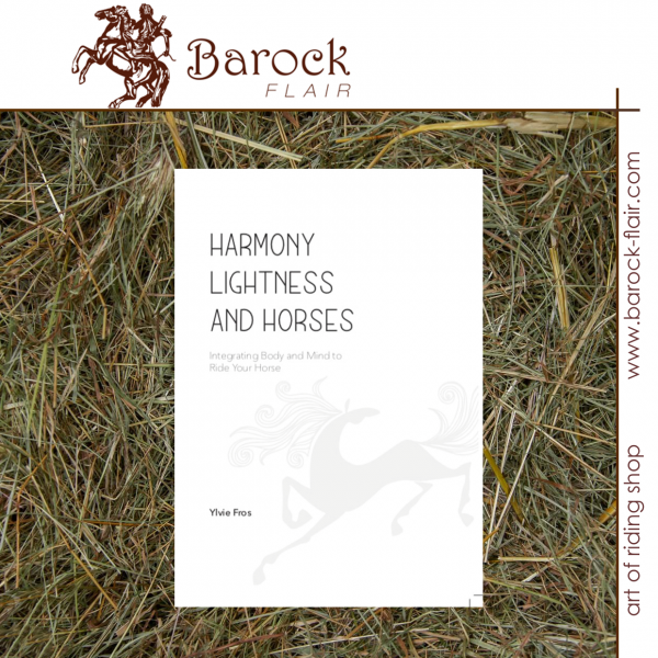 Harmony, Lightness and Horses by Ylvie Fros