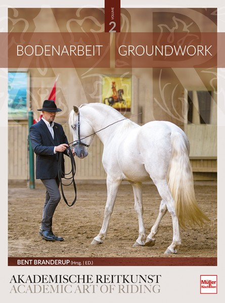 Akademische Reitkunst / Acadamic Art of Riding - Bodenarbeit / Groundwork