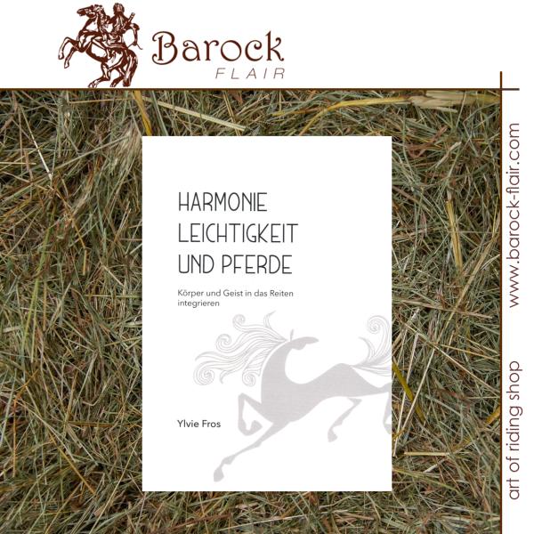 Harmonie, Leichtigkeit und Pferde von Ylvie Fros